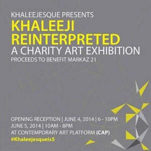 KHALEEJI REINTERPRETED: A Charity Art Exhibition at CAP